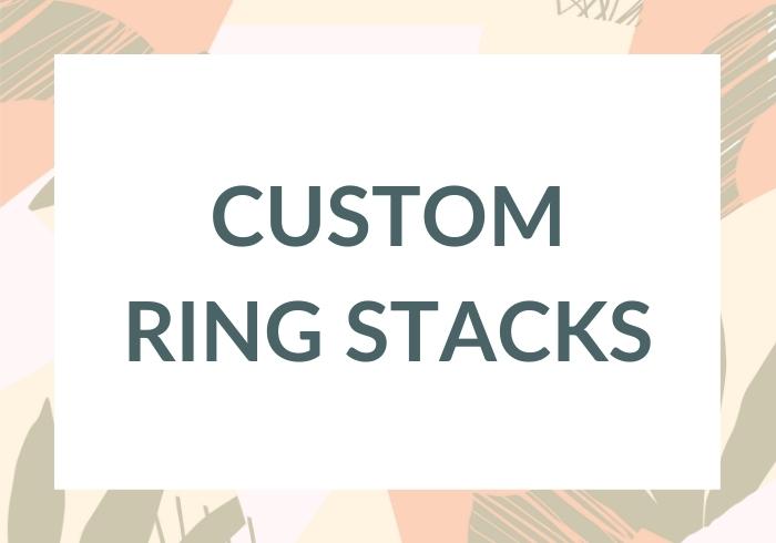 Custom Ring Stack - Best Anniversary Gifts